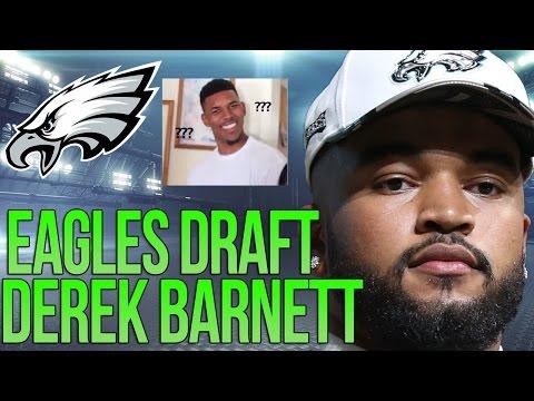 EAGLES DRAFT DEREK BARNETT - I HATE THE PICK, NOT THE PLAYER -- 2017 NFL DRAFT CLASS