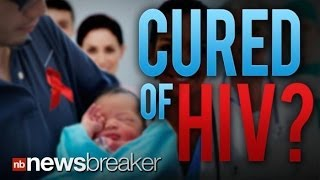 CURED OF HIV?: Doctors Treat Newborn Four Hours After Birth Trying to Get Rid of AIDS Virus