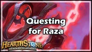 [Hearthstone] Questing for Raza
