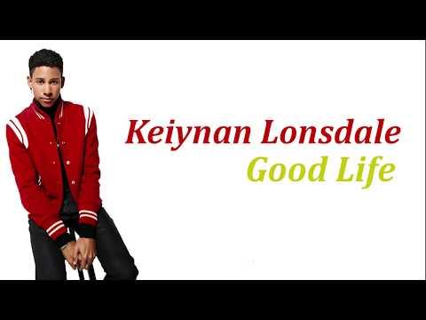 Keiynan Lonsdale - Good Life (Lyrics)