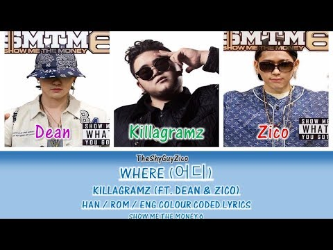 WHERE (어디)  KILLAGRAMZ (FT. DEAN & ZICO)   Colour Coded Lyrics ( Han / Rom / Eng )