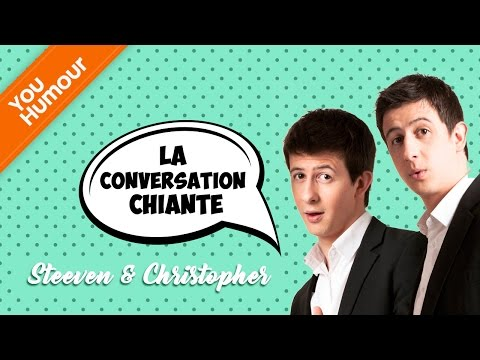 STEEVEN ET CHRISTOPHER - La conversation chiante