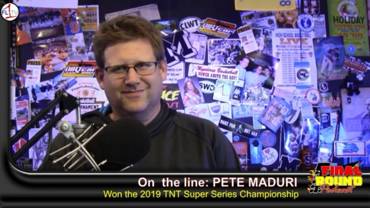 Pete Maduri 2019 TNT Super Series Champion  ..::.. The Final Round Podcast #070