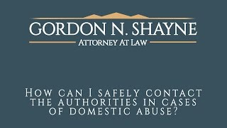 How Can I Safely Contact the Authorities in Cases of Domestic Abuse?