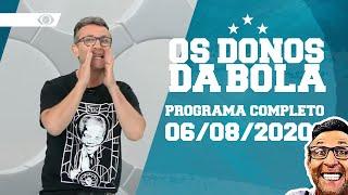[AO VIVO] OS DONOS DA BOLA - 06/08/2020