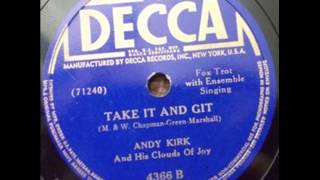 Andy Kirk And His Twelve Clouds Of Joy-Take It And Git (Decca 4366)