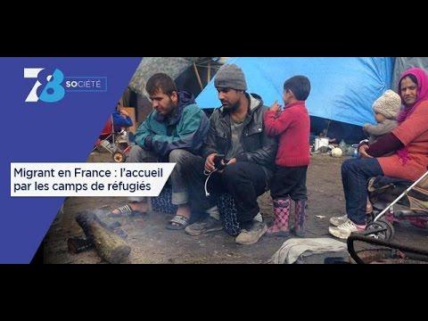 7/8 Société - Migrant en France : l'accueil par les camps de réfugiés