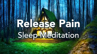Guided Sleep Meditation, Let Go of Pain or Suffering, Sleep Meditation to Ease Pain