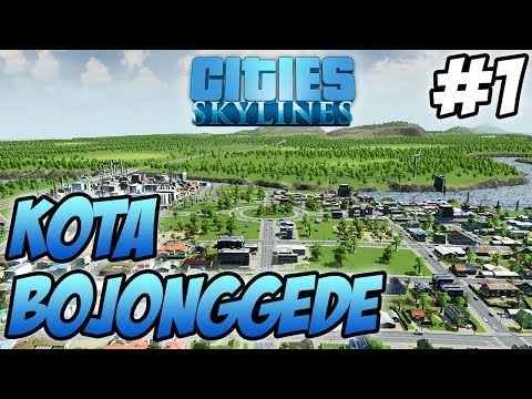 Bikin Kota Bojonggede - Cities Skylines Indonesia #1