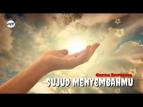 SUJUD MENYEMBAHMU | Grezia Epiphania