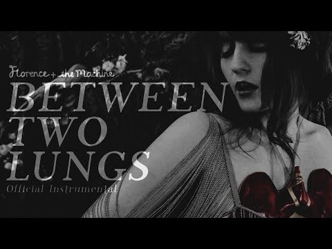 Lungs: The Instrumentals | Between Two Lungs [OFFICIAL INSTRUMENTAL]