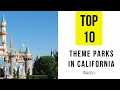 TOP 10. Best Theme Parks in California