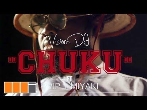Vision DJ ft. VVIP & Miyaki – Chuku (Official Video)