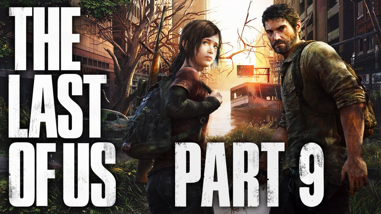 The Last of Us - Part 9 - The Rampage of Grumpy Murder Dad