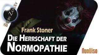 Die Herrschaft der Normopathie - Frank Stoner