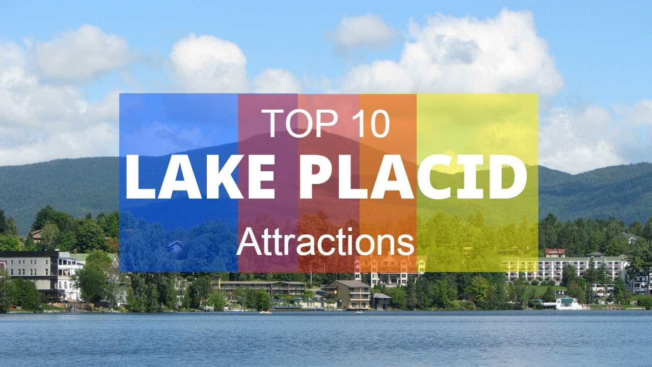Top 10 best tourist attractions in lake placid new york for Top ten attractions new york