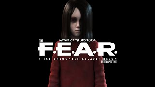 MOTHER OF THE APOCALYPSE: The F.E.A.R. Series Retrospective