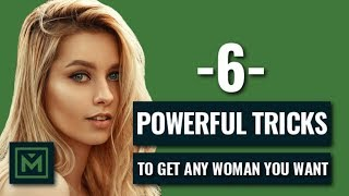How To Get ANY Woman You Want - 6 SIMPLE Scientific Tricks to Get Any Girl (2018)