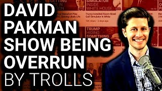 David Pakman Show Overrun By Trolls, Bots, and Shills