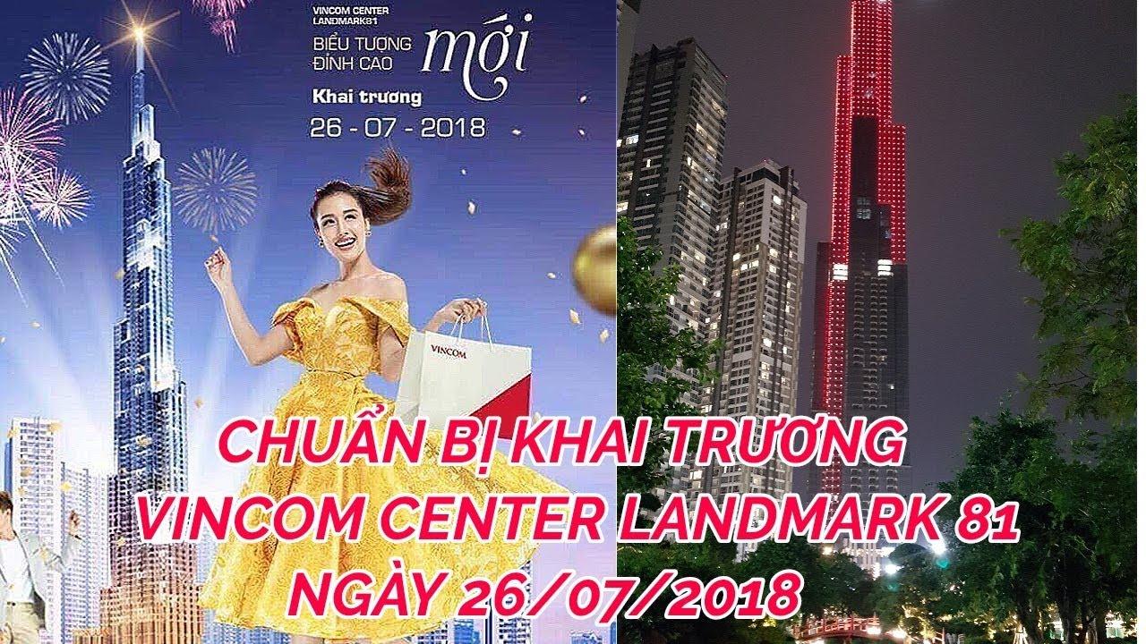 Vlog #489| Chuẩn bị KHAI TRƯƠNG VINCOM CENTER ngày 26/7/2018 trong LANDMARK 81 | HUY CƯỜNG TV