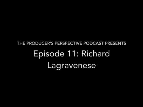 The Producer's Perspective Podcast, Episode 11: RIchard Lagravenese