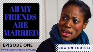 All My Friends Are Married: Episode 1