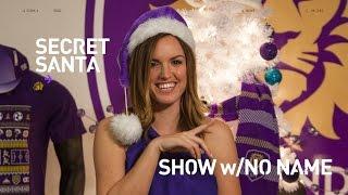 Show w/ No Name | Episode 2 | Secret Santa