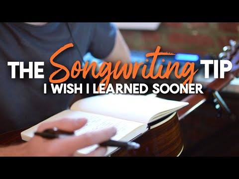 The Songwriting Tip I Wish I Learned Sooner