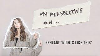 "Bailey Bryan - My Perspective On... Kehlani's ""Nights Like This"""