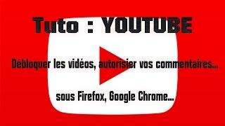 Tuto Youtube : Débolquer Youtube sous firefox, Google Chrome ... [FR]