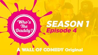 Who's The Daddy | Season 2 Episode 1 | Part 2