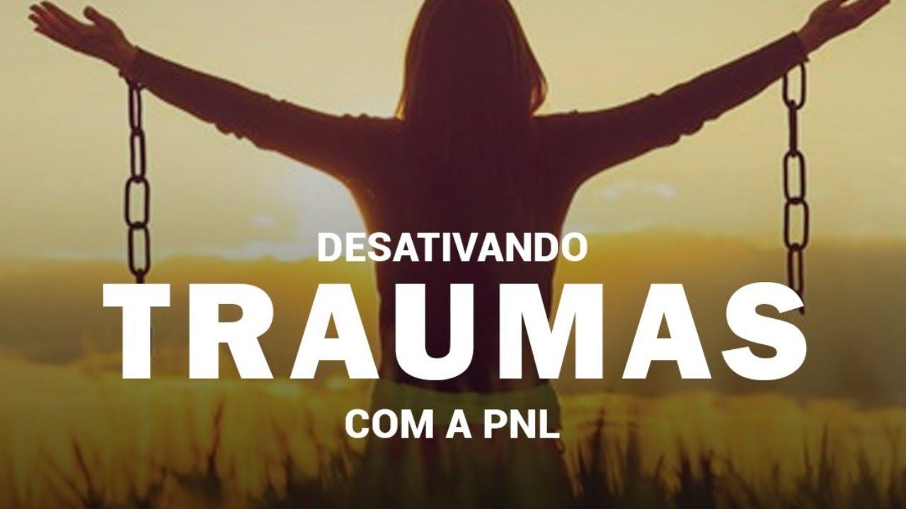Desativando traumas com a PNL
