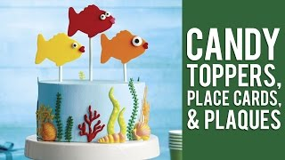 Learn To Create Toppers, Place Cards And Plaques With Candy Melts® Candy
