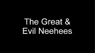 The Great & Evil Neehees (Short Movie)