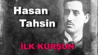 Hasan Tahsin - İlk Kurşun