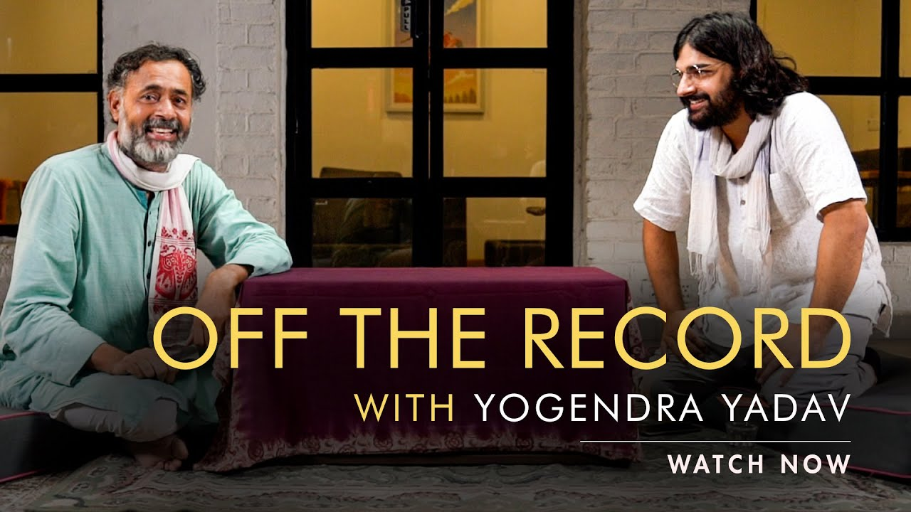 Final Trailer | Off The Record With Yogendra Yadav | Watch Now On Unscripted.news