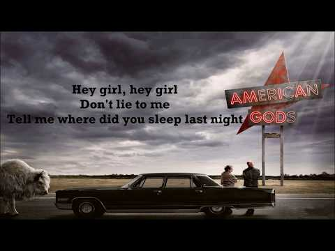 American Gods Soundtrack/Trailer Song: Danny Farrant, Paul Rawson - In the Pines [ Lyrics Video ]