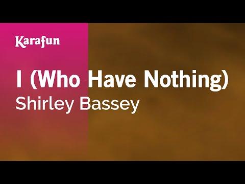 Karaoke I (Who Have Nothing) - Shirley Bassey *