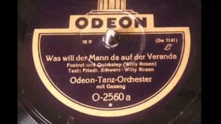 Was will der Mann da auf der Veranda - Carl Woitschach, Gesang: Alfred Strauss - Odeon 1928