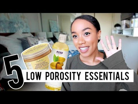 Top 5 Low Porosity Hair Essentials!