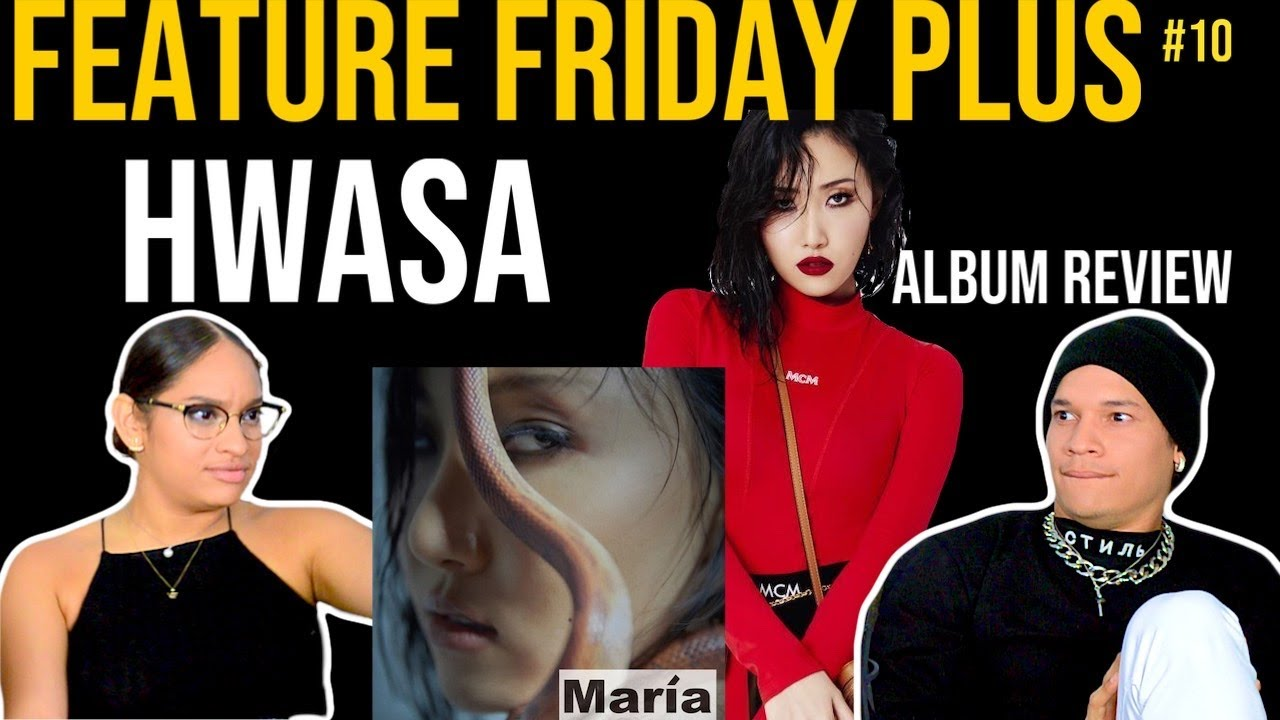 Waleska & Efra REVIEW MAMAMOO's HWASA - MARIA full album| FINAL THOUGHTS |FEATURE FRIDAY PLUS➕