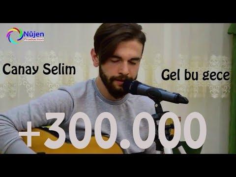 Canay Selim Gel bu gece (Akustik)