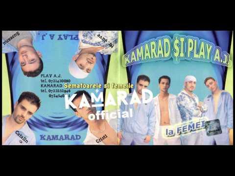Kamarad & Play AJ - Semafoarele si femeile | Kamarad Official