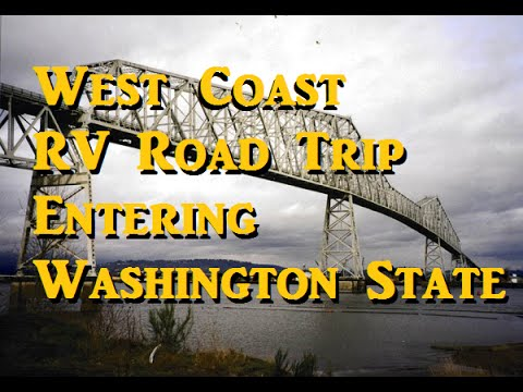 West Coast RV Road Trip - Entering Washington State