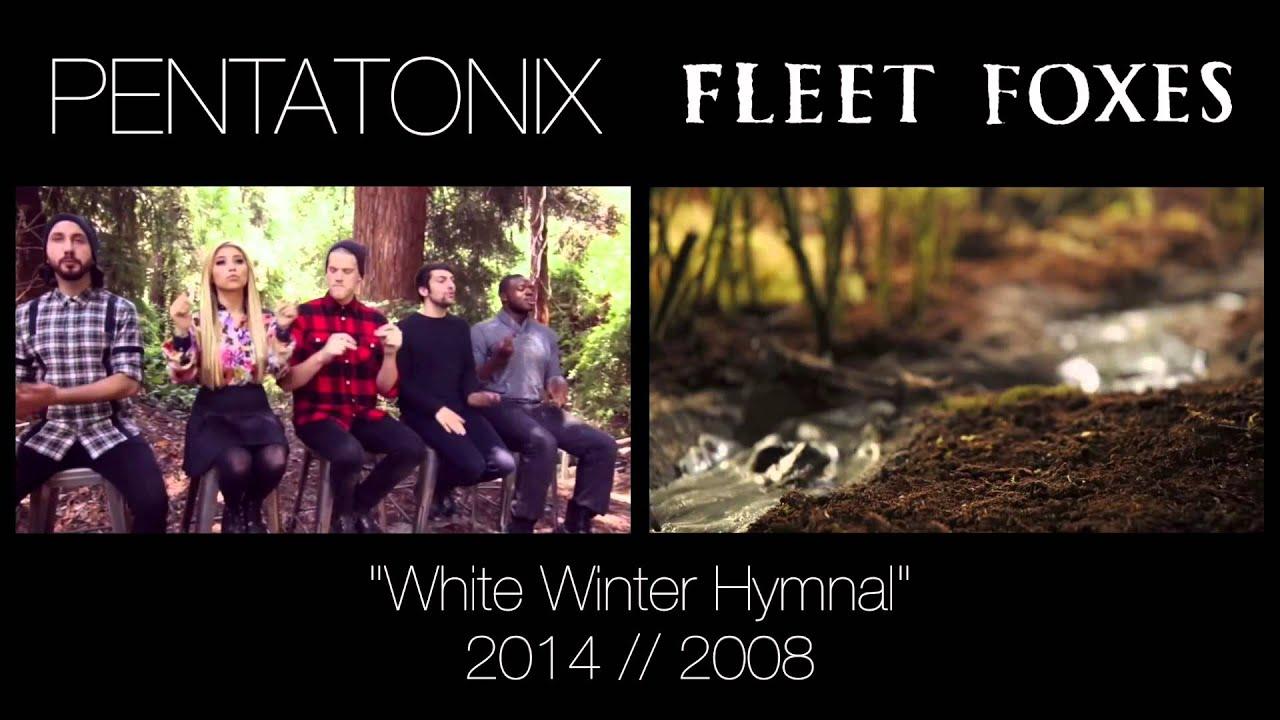 white winter hymnal pentatonix fleet foxes side by. Black Bedroom Furniture Sets. Home Design Ideas