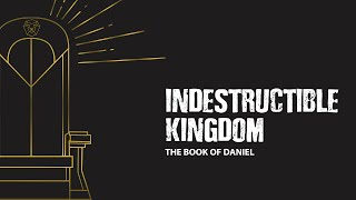 Indestructible Kingdom 8.2.2020