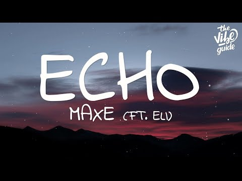 Maxe - Echo (Lyrics) Ft. ELI