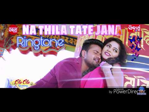 Na thila Tate jana - New odia song ringtone - Film - ( ole ole Dil bole )