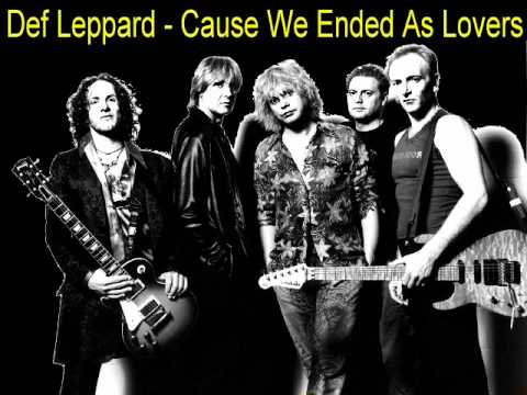 Def Leppard - Cause We Ended As Lovers (2004)