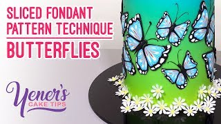 Yeners Sliced Fondant Pattern Technique - BUTTERFLIES | Yeners Cake Tips with Serdar Yener